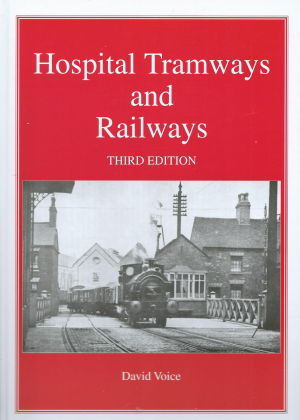 Hospital Tramways & Railways new third edition