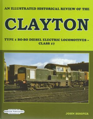An Illustrated Historical Review Of The Clayton Type 1 B0-B0 Diesel Electric Locomotives Class 17