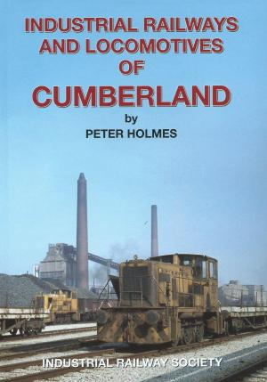 Industrial Railways and Locomotives of Cumberland