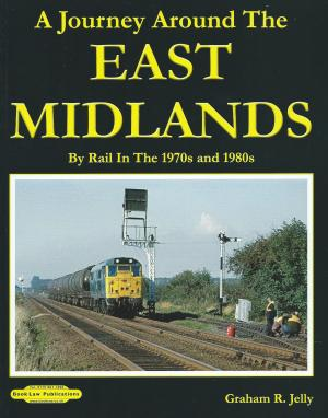 A Journey Around The East Midlands