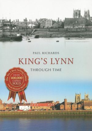 King's Lynn Through Time