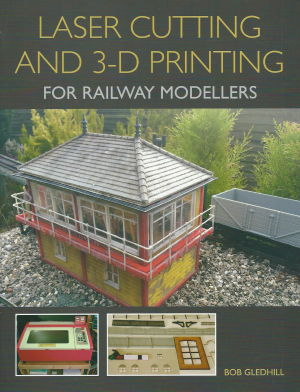 Laser Cutting And 3D Printing For Railway Modellers