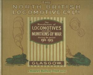 The North British Locomotive Co. Ltd The Manufacture of Locomotives and other Munitions Of War during the period 1914-1919