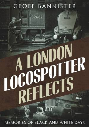 A London Locospotter Reflects