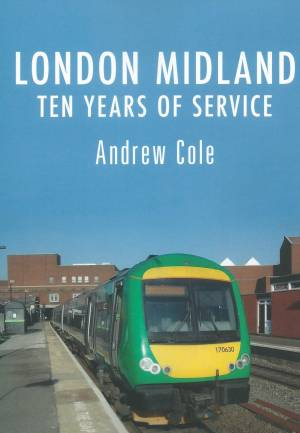 London Midland Ten Years of Service