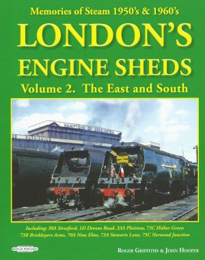 London's Engine Sheds Volume 2. The East and South