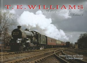 T.E Williams The Lost Colour Collection Volume 1 (Great Western)