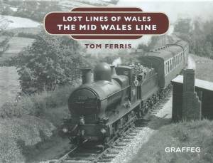 Lost Lines of Wales The Mid Wales Line
