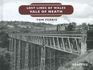 Lost Lines of Wales Vale of Neath