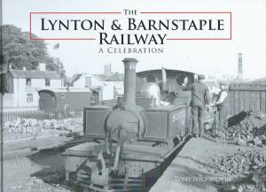 The Lynton & Barnstaple Railway A Celebration