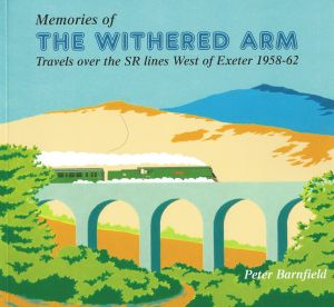 Memories of The Withered Arm Travels over the SR lines West of Exeter 1958-62