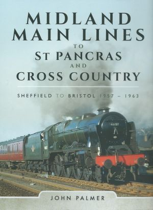 Midland Main Line to St Pancras and Cross Country Sheffield to Bristol 1957-1963
