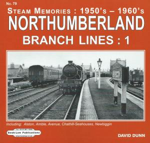 Steam Memories 1950s - 1960s 79 Northumberland Branch Lines :1 Inc Alston, Amble, Avenue, Chathill-Seahouses, Newbiggin