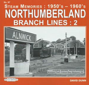 Steam Memories 1950s - 1960s 97 Northumberland Branch Lines :2 Inc Allendale, Alnwick-Alnmouth, Brampton Town, Colywell Bay, Ponteland, Tyne Improvement Commission