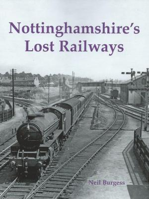 Nottinghamshire's Lost Railways