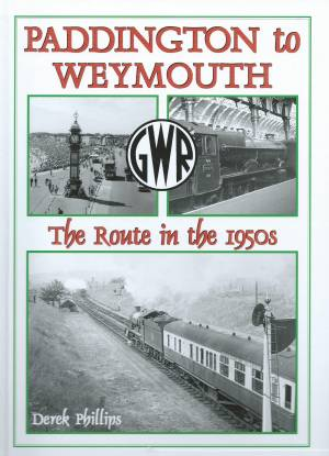 Paddington to Weymouth The Route in the 1950s