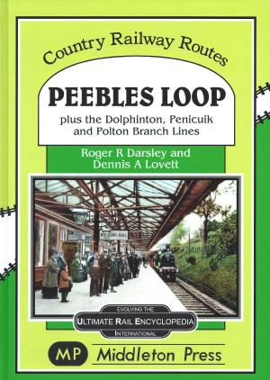 Peebles Loop plus the Dolphinton, Penicuk and Polton Branch Lines