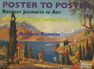 Poster to Poster Railway Journeys in Art Vol. 8 Worldwide Destinations