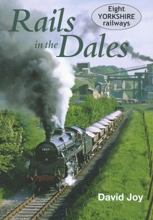 Rails in the Dales Eight Yorkshire Railways