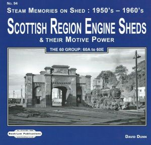 Steam Memories on Shed 94 50s & 60s Scottish Region Engine Sheds 60A to 60