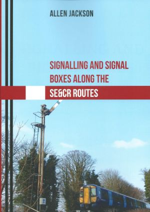 Signalling and Signal Boxes Along The SE&CR Routes