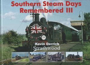 Southern Steam Days Remembered III