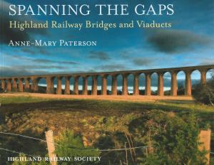 Spanning The Gaps Highland Railway Bridges and Viaducts