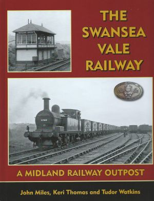 The Swansea Vale Railway A Midland Railway Outpost
