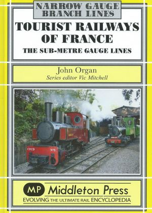 Tourist Railways of France The Sub-Metre Gauge Lines