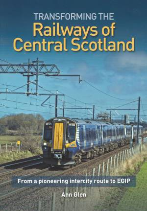 Transforming the Railways of Central Scotland