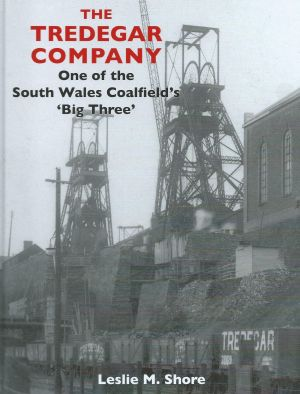 The Tredegar Compant One of the South Wales Coalfield's 'Big Three'