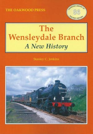 The Wensleydale Branch A New History Revised 2017