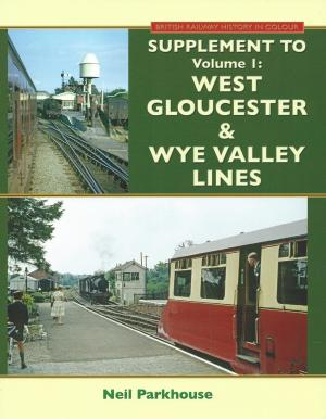 West Gloucester & Wye Valley Lines Volume 1 - Supplement to original first edition, this supplement incorporates all the additional material in the new revised and updated edition