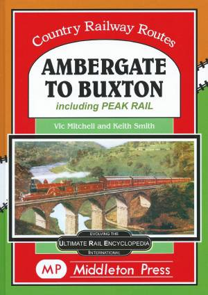 Ambergate To Buxton Including Peak Rail