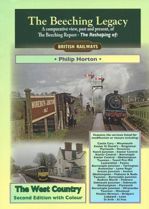 The Beeching Legacy A comparative view, past and present, of The Beeching report - The Reshaping of British Railways The West Country