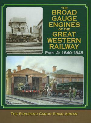 The Broad Gauge Engines of the Great Western Railway Part 2 1840-1845
