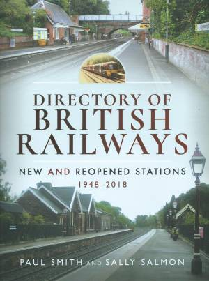 Directory Of British Railways New And Reopened Stations 1948-2018