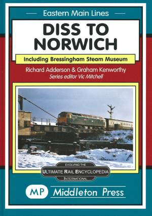Diss to Norwich including Bressingham Steam Museum