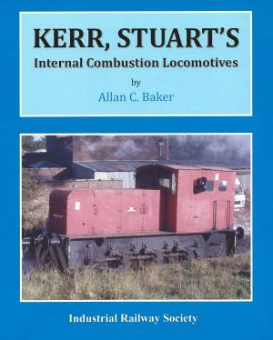 Kerr Stuarts Internal Combustion Locomotives