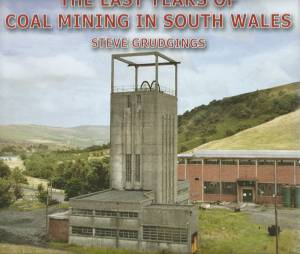 The Last Years Of Coal Mining In South wales Volume Two: From Aberdare to Pembrokeshire