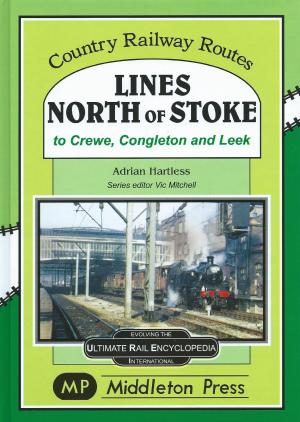 Lines North of Stoke to Crewe, Congleton and Leek