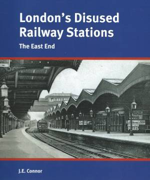 London's Disused Railway Stations The East End