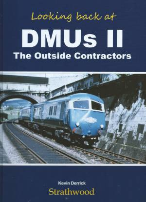 Looking back at DMUs II The Outside Contractors