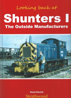 Looking Back at Shunters 1 The Outside Manufacturers