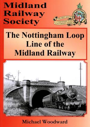 The Nottingham Loop Line of the Midland Railway