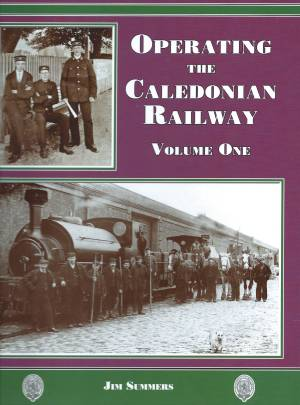Operating The Caledonian Railway Volume 1