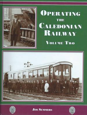 Operating The Caledonian Railway Volume 2
