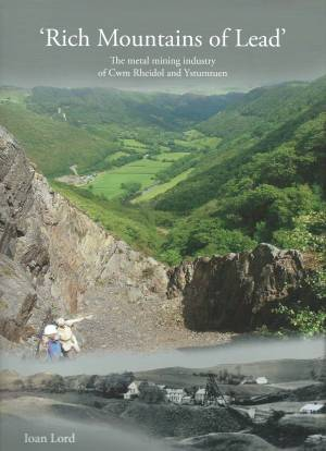Rich Mountains of Lead The metal mining industry of Cwm Rheidol and Ystumtuen