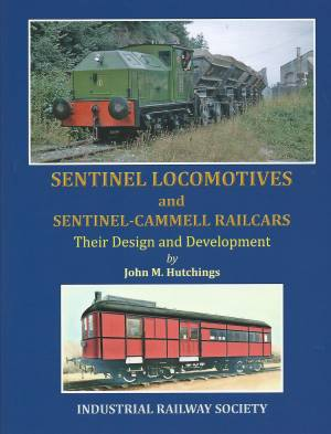 Sentinel Locomotives nd Sentinel-Cammell Railcars Their Design and Development