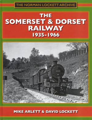 The Somerset & Dorset Railway 1935-1966
